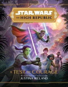 Star Wars: A Test of Courage by Justina Ireland