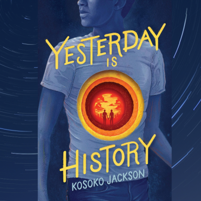 The cover for Yesterday is History by Kosoko Jackson
