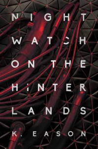 Nightwatch on the Hinterlands by K. Eason